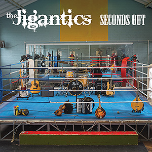 The Jigantics - Seconds Out album cover